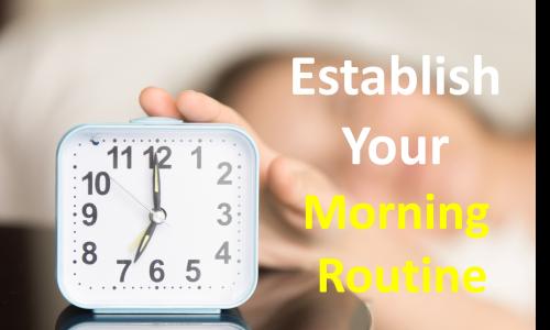 Establish Your Morning Routine